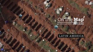 On the Map - Coronavirus Editions – Latin America