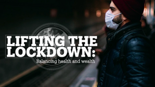 LIFTING THE LOCKDOWN: Balancing health and wealth