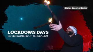 Lockdown Days: Entertainers of Jerusalem