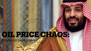 OIL PRICE CHAOS: Trouble for Saudi Arabia?