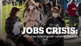 JOBS CRISIS: What mass unemployment means for the world