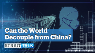 Can the World Really Decouple From China?