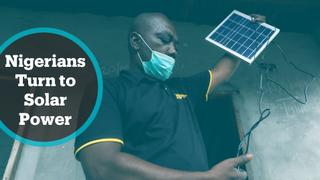 Nigerians stuck at home turn to solar power for electricity
