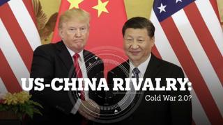 US-CHINA RIVALRY: Cold War 2.0?