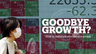GOODBYE GROWTH? How to measure economic success