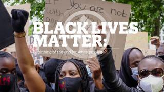 BLACK LIVES MATTER: Beginning of the end for white privilege?