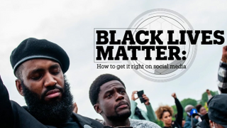BLACK LIVES MATTER: How to get it right on social media