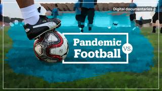 Pandemic vs Football