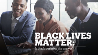 BLACK LIVES MATTER: Is black business the answer?