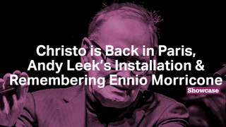 Remembering Ennio Morricone   Christo is Back in Paris   Andy Leek's Public Installation