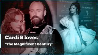 Rapper Cardi B loves 'The Magnificent Century'