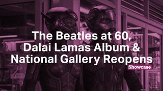 Beatles 60th Anniversary | Dalai Lama's Album | National Gallery Reopens