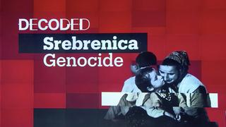 Decoded: Srebrenica Genocide
