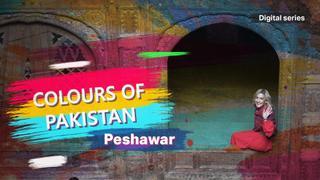Colours of Pakistan: Peshawar