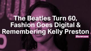 Remembering Kelly Preston   Beatles Turn 60   Fashion Goes Digital