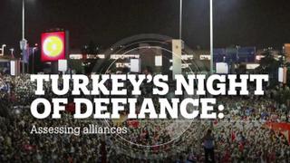 TURKEY'S NIGHT OF DEFIANCE: Assessing alliances