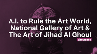 A.I. to Rule the Art World? | National Gallery of Art Reopens | The Art of Jihad Al Ghoul