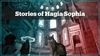 Stories of Hagia Sophia