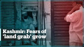 India's residency law instils fear of 'land grab' among Kashmiris