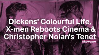 Christopher Nolan's Tenet | Dickens' Colourful Life |  X-men Reboots Cinema