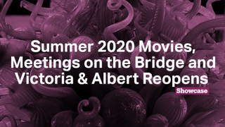 2020 Summer Movies | Meetings on the Bridge | Victoria and Albert Museum Reopens