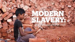 Modern Slavery: Will child slavery ever end?