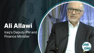 One on One: Interview with Iraq's Deputy PM and Finance Minister Dr Ali Allawi