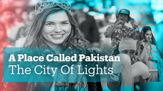 A Place Called Pakistan - The City of Lights