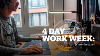 4 DAY WORK WEEK: Is now the time?