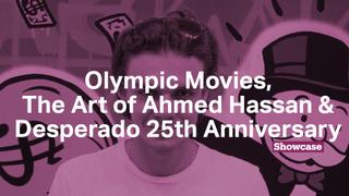 Desperado 25th Anniversary | Olympic Movies | The Art of Ahmed Hassan