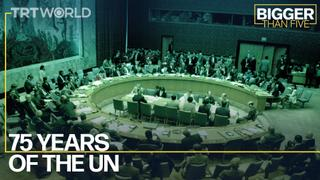 75 Years of the UN | Bigger Than Five