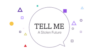 Tell Me:  A Stolen Future