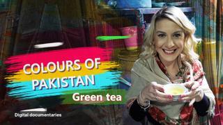 Colours of Pakistan: Green tea