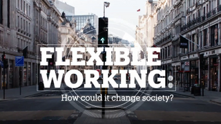 FLEXIBLE WORKING: How could it change society?