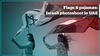 Flags & pajamas: First Israeli photoshoot in the UAE