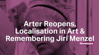 Localisation in Art   Arter Reopens   Remembering Jiri Menzel