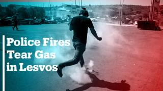 Police fire tear gas as migrants demand to leave Lesvos