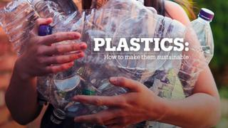 PLASTICS: How to make them sustainable
