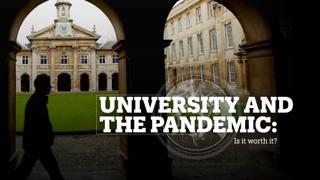 UNIVERSITIES AND THE PANDEMIC: Is it worth it?