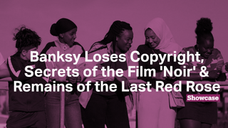 Banksy Loses Copyright | Secrets of Film Noir | Remains of the Last Red Rose