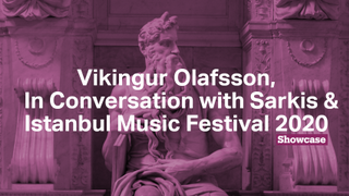 Istanbul Music Festival 2020 | Vikingur Olafsson | In Conversation with Sarkis
