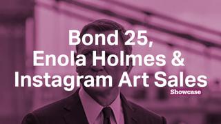 Bond 25: No Time to Die | Netflix's Enola Holmes | Instagram Art Sales