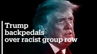 Trump backpedals over racist group row
