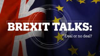 BREXIT TALKS: Deal or no deal?