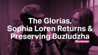 Sophia Loren Returns | The Glorias | Preserving Buzludzha