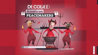 Decoded: American Peacemakers