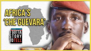 Africa's Che Guevara: The Life of Thomas Sankara   I Gotta Story to Tell   Episode 14