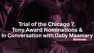 Tony Award Nominations | The Trial of the Chicago 7 | Gaby Maamary