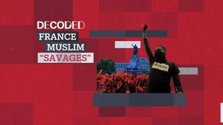 Decoded: France Muslim 'Savages'
