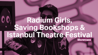 Bookshops in Pandemic | Istanbul Theatre Festival | Radium Girls